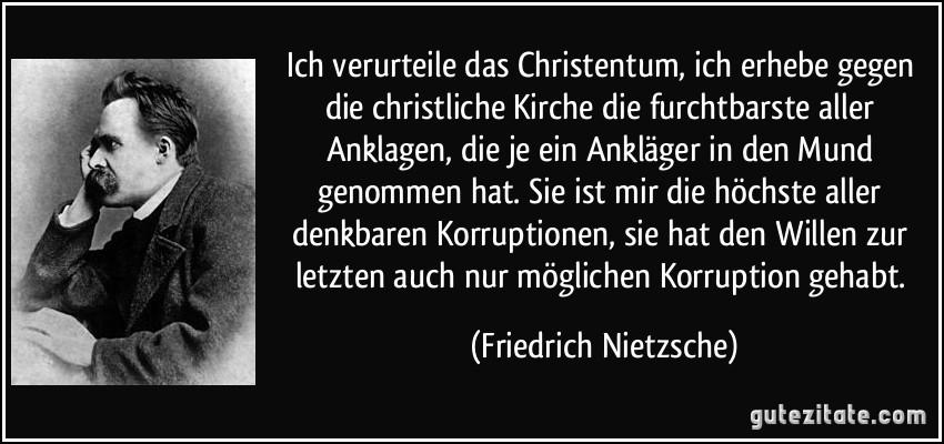 zitat-ich-verurteile-das-christentum-ich-erhebe-gegen-die-christliche-kirche-die-furchtbarste-aller-friedrich-nietzsche-258832
